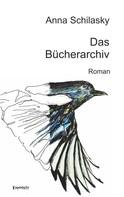 Anna Schilasky: Das Bücherarchiv