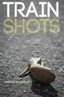 Vanessa Blakeslee: Train Shots: Stories
