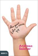 Andreas Salcher: Das ganze Leben in einem Tag
