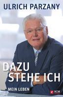 Ulrich Parzany: Dazu stehe ich ★★★★★