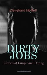 DIRTY JOBS: Careers of Danger and Daring (Illustrated Edition) - How did they do it 100 years ago