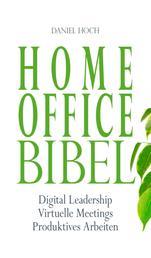 Home Office Bibel - Digital Leadership   Virtuelle Meetings   Produktives Arbeiten