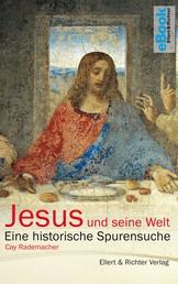 Jesus und seine Welt - Eine historische Spurensuche