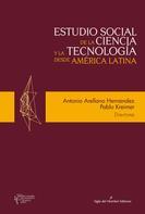 Antonio, Arrellano: Estudio social de la ciencia y la tecnología desde América Latina