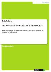 """Macht-Verhältnisse in Knut Hamsuns """"Pan"""" - Eine allgemeine formale und themenzentrierte inhaltliche Analyse des Romans"""