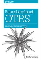 Tim Schürmann: Praxishandbuch OTRS