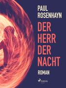 Paul Rosenhayn: Der Herr der Nacht