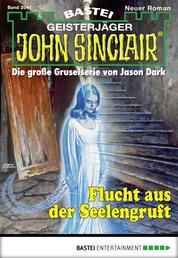 John Sinclair - Folge 2041 - Flucht aus der Seelengruft