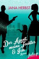 Jana Herbst: Der Agent, meine Tochter & Ich ★★★★