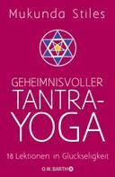 Mukunda Stiles: Geheimnisvoller Tantra-Yoga ★★★★