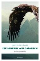 Martin Schüller: Die Seherin von Garmisch ★★★★★