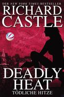 Richard Castle: Castle 5: Deadly Heat - Tödliche Hitze ★★★★★