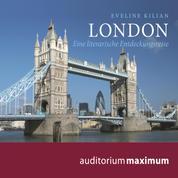 London - Eine literarische Entdeckungsreise (Ungekürzt)