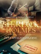 Arthur Conan Doyle: Fünf Apfelsinenkerne