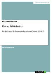 Platons Ethik/Politeia - Die Ziele und Methoden der Erziehung (Politeia 376-412)