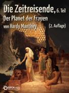 Hardy Manthey: Die Zeitreisende, Teil 6 ★★★★