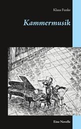 Kammermusik - Eine Novelle