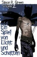 Simon R. Green: Ein Spiel von Licht und Schatten ★★★★★