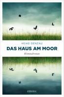 Heike Denzau: Das Haus am Moor ★★★★