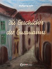 Die Geschichte der Gussmanns - Roman