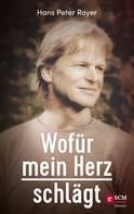 Hans Peter Royer: Wofür mein Herz schlägt