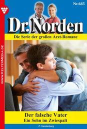 Dr. Norden 685 – Arztroman - Der falsche Vater