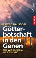 Hartwig Hausdorf: Götterbotschaft in den Genen ★★★★