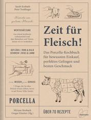 Zeit für Fleisch! - Der Porcella-Leitfaden für bewussten Einkauf, perfektes Gelingen und besten Geschmack