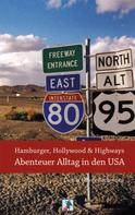Daniel O. Bachmann: Hamburger, Hollywood & Highways - Abenteuer Alltag in den USA ★★★★