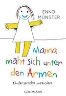 """Enno Münster: """"Mama mäht sich unter den Armen!"""" ★★★★"""