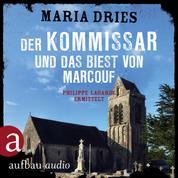 Der Kommissar und das Biest von Marcouf - Kommissar Philippe Lagarde - Ein Kriminalroman aus der Normandie, Band 9 (Ungekürzt)