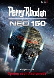 Perry Rhodan Neo 150: Sprung nach Andromeda - Staffel: METEORA