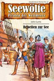 Seewölfe - Piraten der Weltmeere 57 - Rebellen zur See