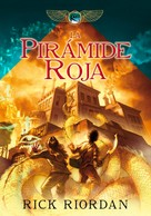 Rick Riordan: La pirámide roja (Las crónicas de los Kane 1)