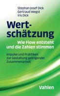 Stephan Josef Dick: Wertschätzung - Wie Flow entsteht und die Zahlen stimmen ★★★