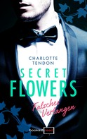 Charlotte Tendon: Secret Flowers - falsches Verlangen ★★★