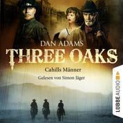 Three Oaks, Folge 6: Cahills Männer