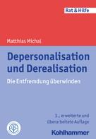 Matthias Michal: Depersonalisation und Derealisation