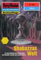 Horst Hoffmann: Perry Rhodan 1942: Shabazzas Welt ★★★★★
