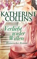 Katherine Collins: Verliebt wider Willen ★★★