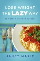 Janet Marie: Lose Weight the Lazy Way