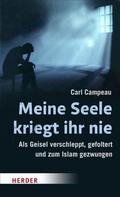 Carl Campeau: Meine Seele kriegt ihr nie ★★★★★