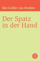 Ilse Gräfin von Bredow: Der Spatz in der Hand ★★★★