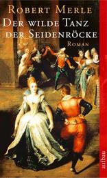 Der wilde Tanz der Seidenröcke - Roman