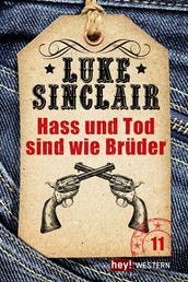 Hass und Tod sind wie Brüder - Luke Sinclair Western, Band 11
