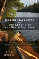 Vicki Holton: Jacques Marquette and The Legend of the Black Squirrel