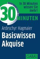 Ardeschyr Hagmaier: 30 Minuten Basiswissen Akquise ★★★★★