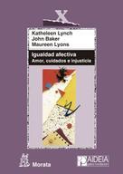 Katheleen Lynch: Igualdad afectiva. Amor, cuidados e injusticia