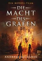 Andreas Suchanek: Ein MORDs-Team - Band 9: Die Macht des Grafen (All-Age Krimi) ★★★★★