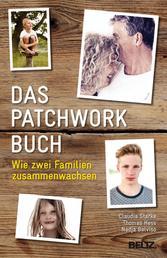 Das PatchworkBuch - Wie zwei Familien zusammenwachsen
